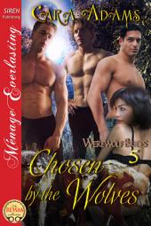 Chosen by the Wolves [Werewolf Brides 5]