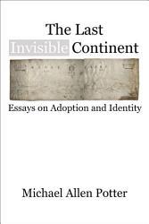 The Last Invisible Continent Book PDF