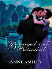 Betrayed and Betrothed