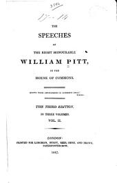 The Speeches of the Right Honourable William Pitt, in the House of Commons: Volume 2