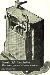 Electric Light Installations: The management of accumulators