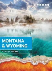 Moon Montana & Wyoming: Edition 3