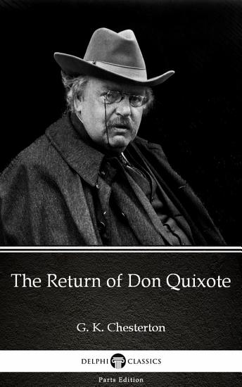The Return of Don Quixote by G  K  Chesterton   Delphi Classics  Illustrated  PDF
