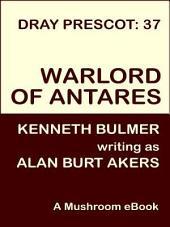 Warlord of Antares: Dray Prescot #37