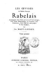 Les oeuvres de maistre François Rabelais accompagnées d'une notice sur sa vie & ses ouvrages, ... par Ch. Marty-Laveaux