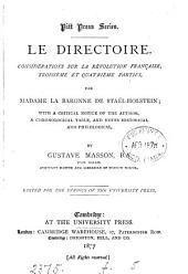 Le directoire. Considérations sur la Révolution française, troisième et quatrième parties, with a critical notice of the author, and notes historical and philological by G. Masson
