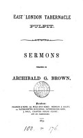 East London tabernacle pulpit  sermons preached by Archibald Brown PDF