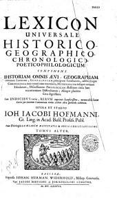 Lexicon universale historico-geographico-chronologico-poetico-philologicum... opera et studio Joh. Jacobi Hofmanni,...