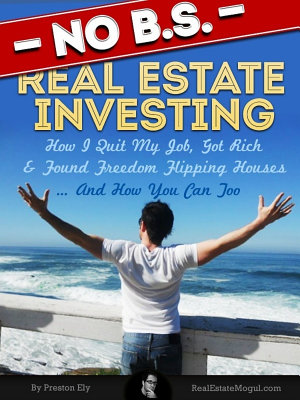 No BS Real Estate Investing   How I Quit My Job  Got Rich  and Found Freedom Flipping Houses     and How You Can Too