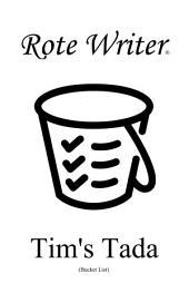 Tim's Tada: Bucket List