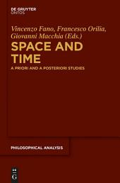 Space and Time: A Priori and A Posteriori Studies