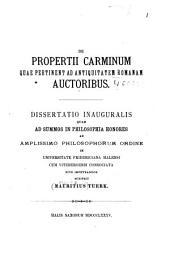De S. Propertii vita et librorum ordine temporibusque: dissertatio inauguralis quam ad summos in philosophia honores ab amplissimo philosophorum ordine universitatis lipsiensis rite impetrandos