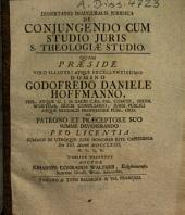 Dissertatio inauguralis iuridica de coniungendo cum studio iuris s. theologiae studio