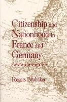 Citizenship and Nationhood in France and Germany PDF