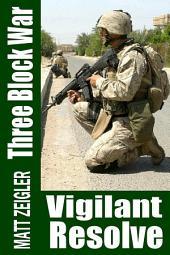 Three Block War: Vigilant Resolve