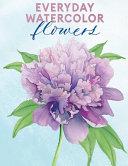 Everyday Watercolor Flowers