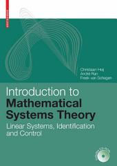 Introduction to Mathematical Systems Theory: Linear Systems, Identification and Control