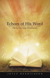 Echoes of His Word: Thirty-One-Day Devotionals