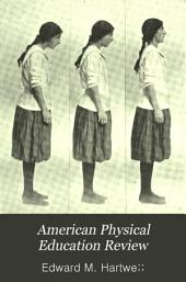 American Physical Education Review: Volumes 1-2