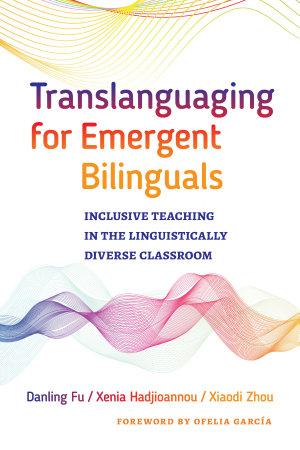 Translanguaging for Emergent Bilinguals