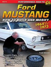Ford Mustang: How to Build and Modify 1964 1/2-1973