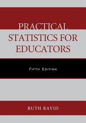 Practical Statistics for Educators: Edition 5