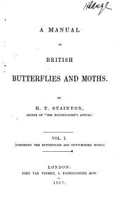A Manual of British Butterflies and Moths: Comprising the butterflies and stout-bodied moths