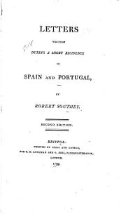 Letters written during a short residence in Spain and Portugal