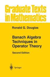 Banach Algebra Techniques in Operator Theory: Edition 2