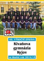 60. výroční zpráva Klvaňova gymnázia Kyjov za školní rok 2014/15