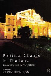 Political Change in Thailand: Democracy and Participation