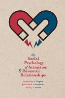 The Social Psychology of Attraction and Romantic Relationships PDF