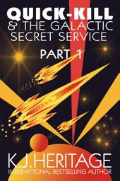 Quick-Kill and the Galactic Secret Service: #1