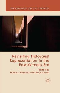 Revisiting Holocaust Representation in the Post Witness Era Book