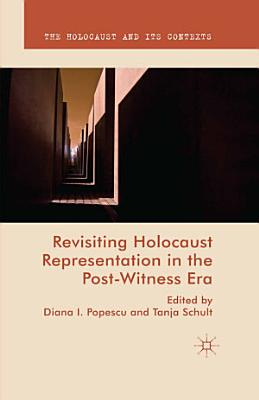 Revisiting Holocaust Representation in the Post Witness Era