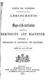 Abridgements of Specifications Relating to Electricity and Magnetism: Volume 92, Part 3