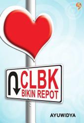 CLBK Bikin Repot