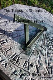 The Terasrael Chronicles: The Meshiak Festival