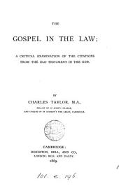 The Gospel in the Law: A Critical Examination of the Citations from the Old Testament in the New