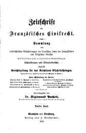 Zeitschrift für deutsches bürgerliches Recht und französisches Civilrecht: Letzteres mit besonderer Berücksichtigung des Zwischenrechts, Band 5