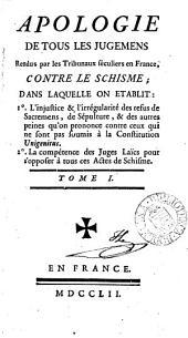 Apologie de tous les jugemens rendus par les tribunaux séculiers en France contre le schisme [by C. Mey and G.N. Maultrot]. 3 tom. [in 2 pt.].