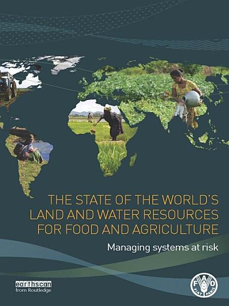 Download The State of the World s Land and Water Resources for Food and Agriculture Book