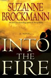 Into the Fire: A Novel