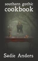 Southern Gothic Cookbook Book PDF