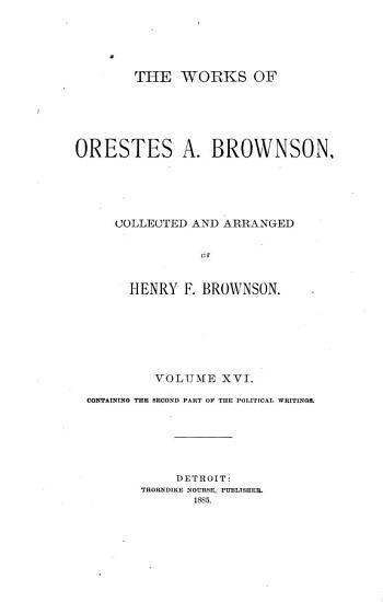The Works of Orestes A  Brownson  Politics PDF