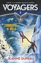 Tormenta de hielo (Serie Voyagers 5)