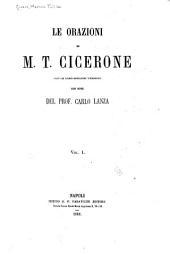 Le orazioni di M. T. Cicerone con le loro migliori versioni con note: Volumi 1-2