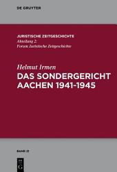Das Sondergericht Aachen 1941-1945