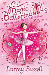Delphie and the Magic Ballet Shoes  Magic Ballerina  Book 1  PDF