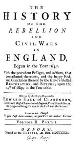 The history of the rebellion and civil wars in England, begun in the year 1641. 3 vols. [each in 2 pt.].